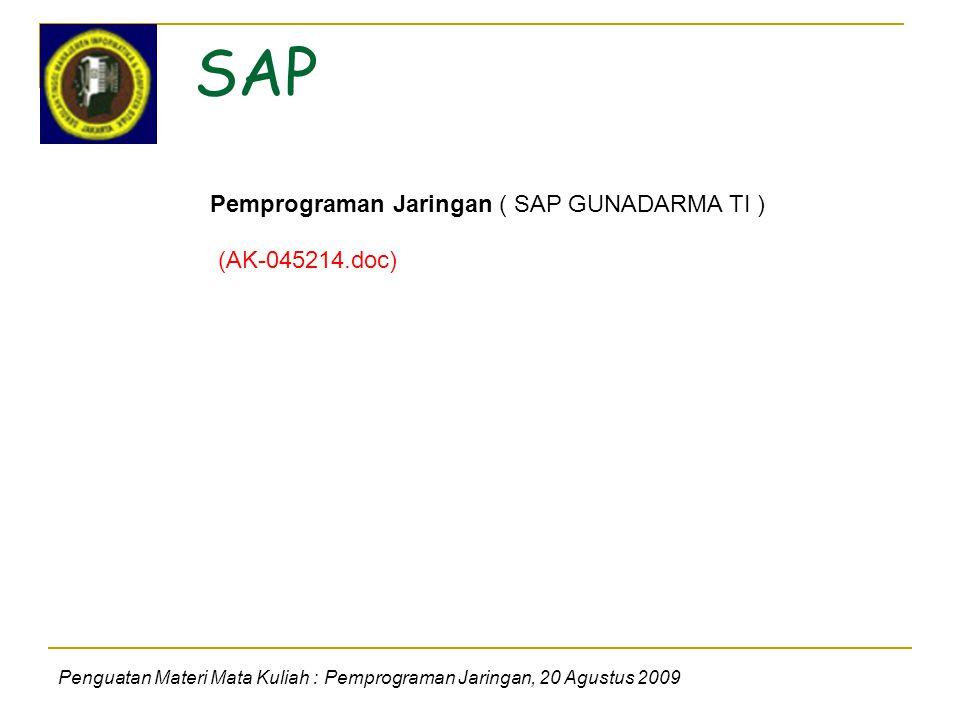 SAP Penguatan Materi Mata Kuliah : Pemprograman Jaringan, 20 Agustus 2009 Pemprograman Jaringan ( SAP GUNADARMA TI ) (AK-045214.doc)