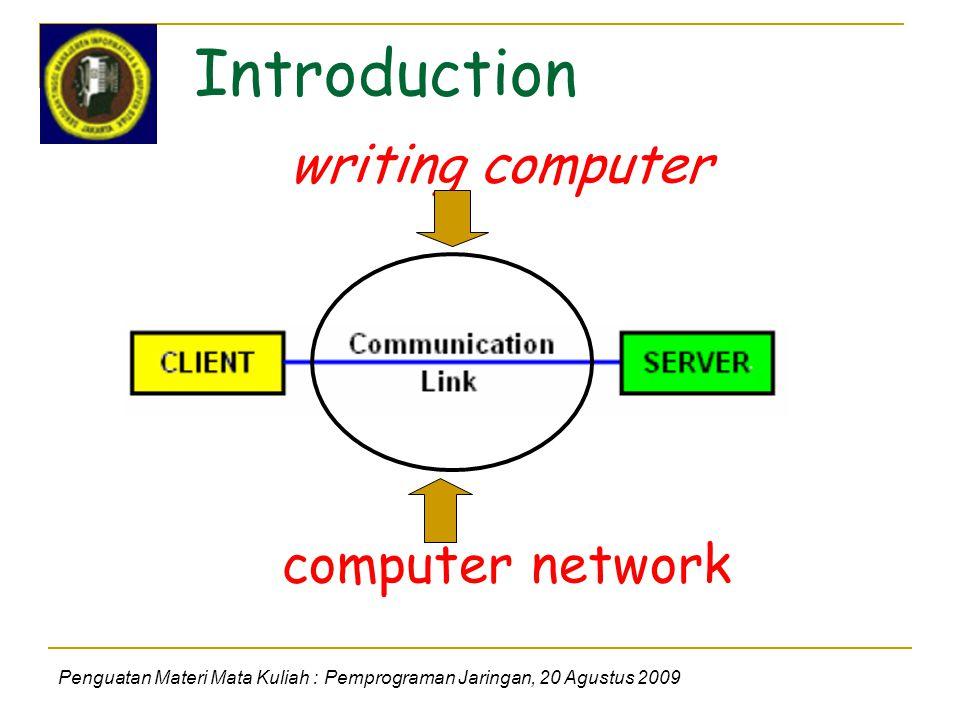 Introduction Penguatan Materi Mata Kuliah : Pemprograman Jaringan, 20 Agustus 2009 writing computer computer network