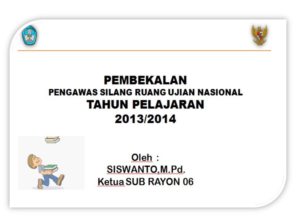 PENGAWAS RUANG Di tetapkan dengan SK oleh Panitia UN Tingkat Kabupaten, termasuk pembagian tempat mengawas.