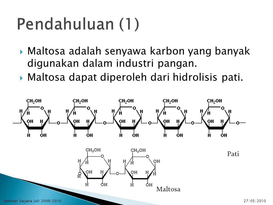  Maltosa adalah senyawa karbon yang banyak digunakan dalam industri pangan.
