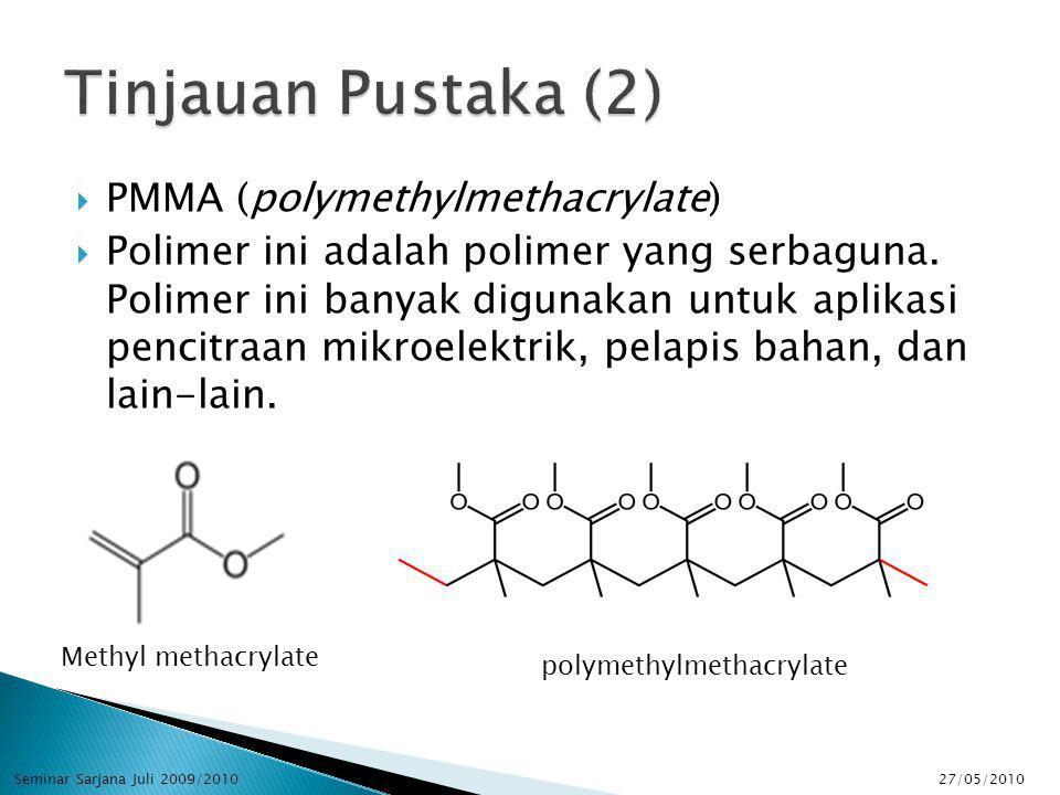  PMMA (polymethylmethacrylate)  Polimer ini adalah polimer yang serbaguna.