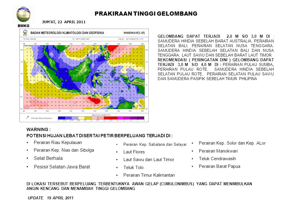 BMKG PRAKIRAAN TINGGI GELOMBANG WARNING : POTENSI HUJAN LEBAT DISERTAI PETIR BERPELUANG TERJADI DI : Perairan Riau Kepulauan Perairan Kep. Nias dan Si