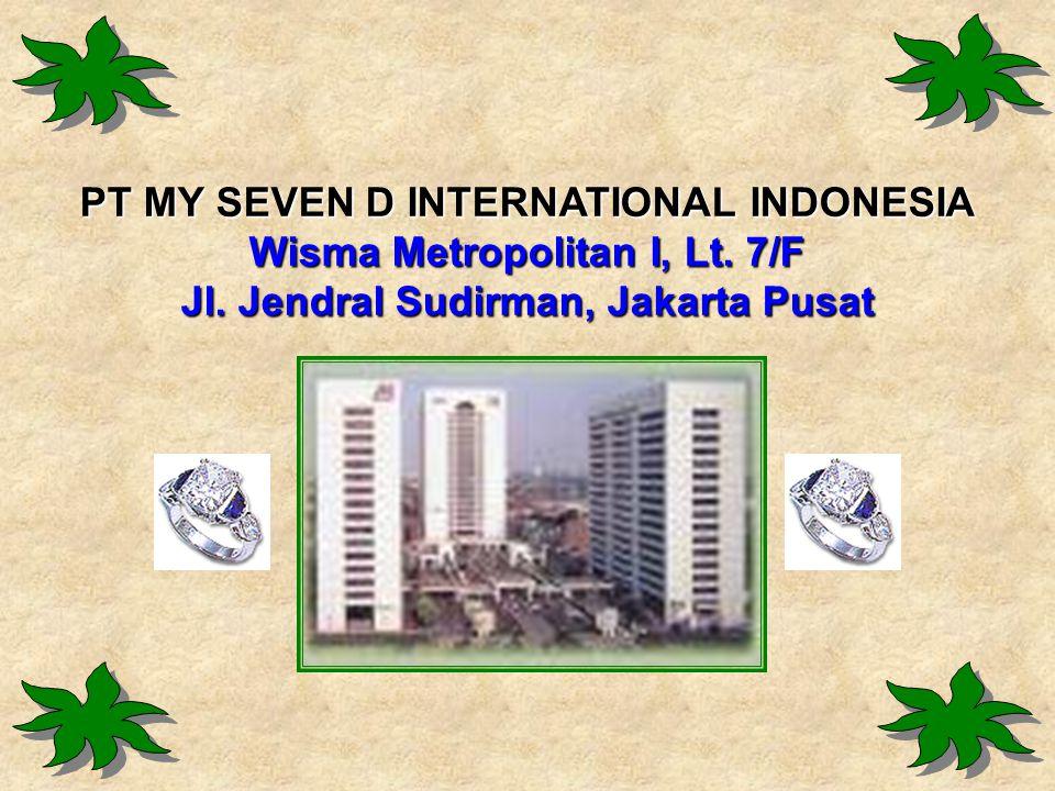 PT MY SEVEN D INTERNATIONAL INDONESIA Wisma Metropolitan I, Lt. 7/F Jl. Jendral Sudirman, Jakarta Pusat