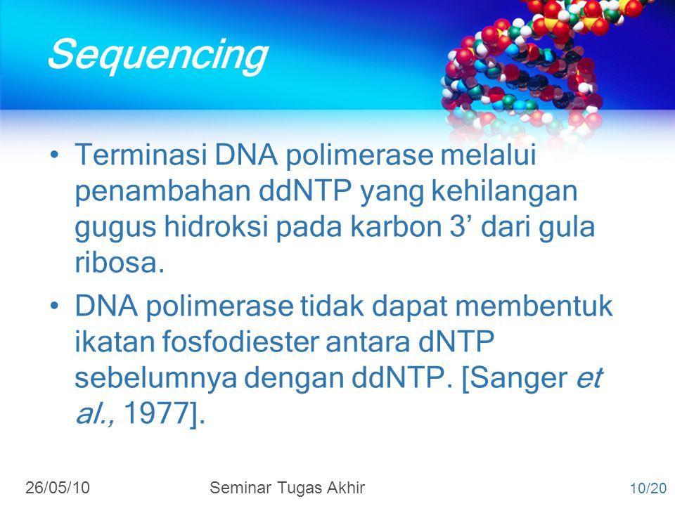 Sequencing Terminasi DNA polimerase melalui penambahan ddNTP yang kehilangan gugus hidroksi pada karbon 3' dari gula ribosa. DNA polimerase tidak dapa