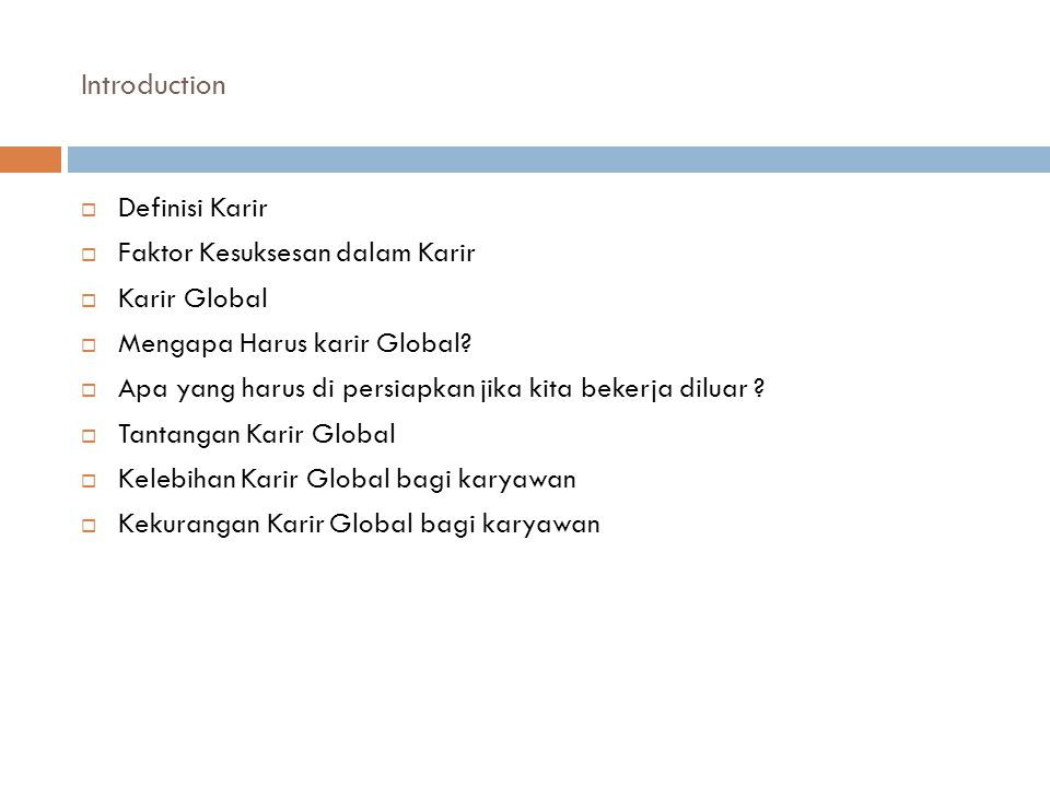 Introduction  Definisi Karir  Faktor Kesuksesan dalam Karir  Karir Global  Mengapa Harus karir Global.
