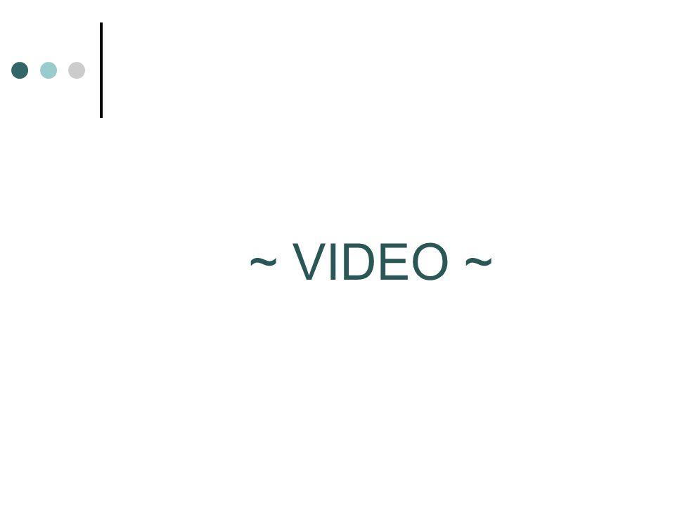 ~ VIDEO ~