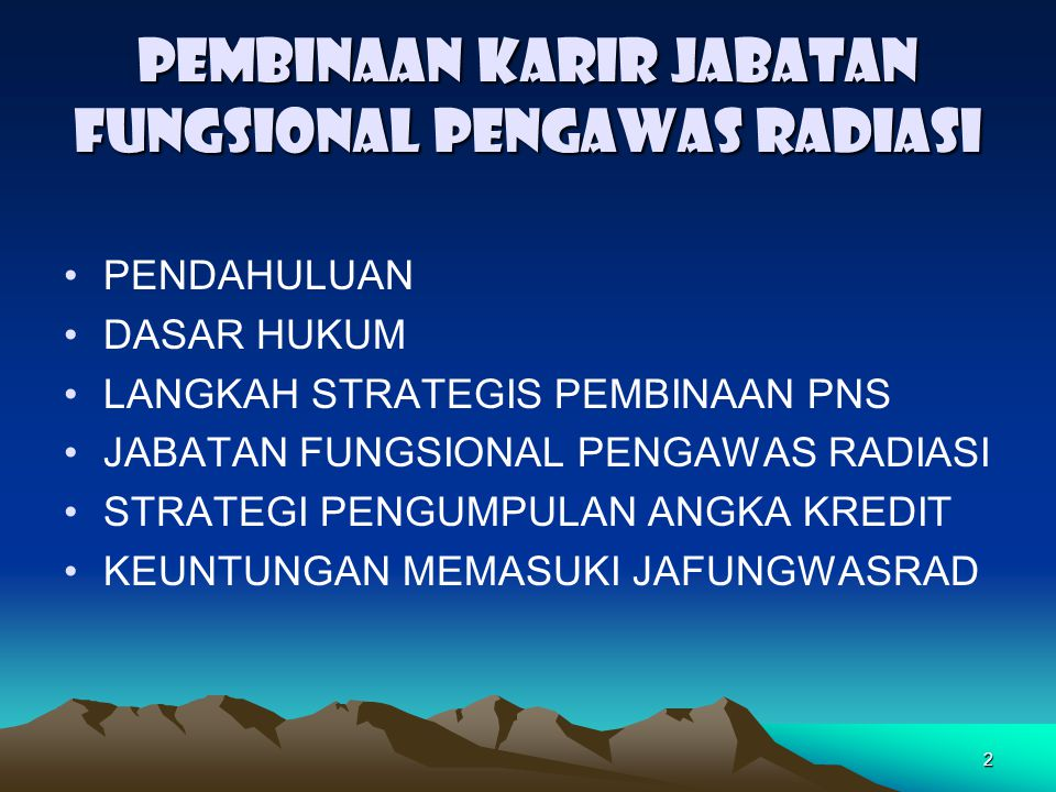 33 JABATAN FUNGSIONAL PENGAWAS RADIASI (14) Pengangkatan Dalam Jabatan: 1.