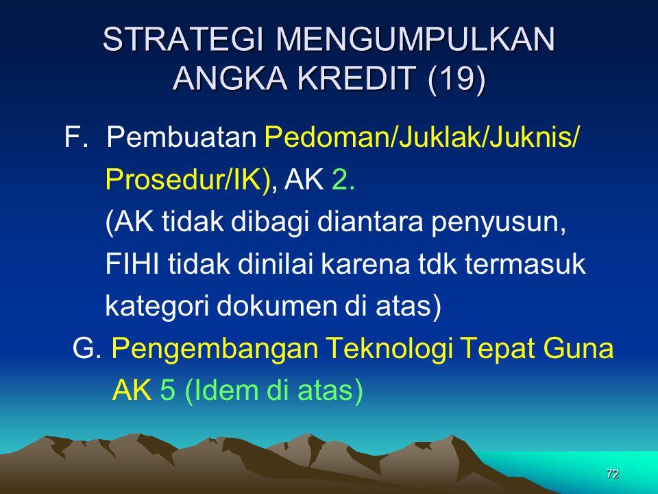 72 STRATEGI MENGUMPULKAN ANGKA KREDIT (19) F.Pembuatan Pedoman/Juklak/Juknis/ Prosedur/IK), AK 2.
