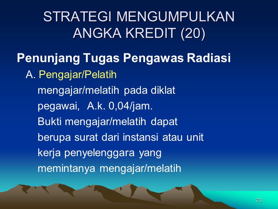 73 STRATEGI MENGUMPULKAN ANGKA KREDIT (20) Penunjang Tugas Pengawas Radiasi A.