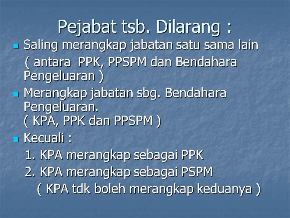 Kewenangan KPA ( penerima pendelegasian kewenangan PA ) Menunjuk pjbt. yang diberi kewenangan untuk melakukan tindakan yang mengakibatkan pengeluaran