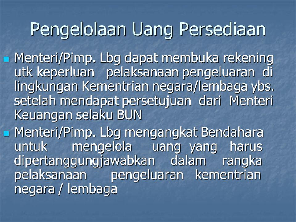 Pengangkatan Bendahara Menteri / pimpinan lembaga / gubernur / bupati /walikota mengangkat Bendahara Penerimaan utk melaksanakan tugas kebendaharaan d