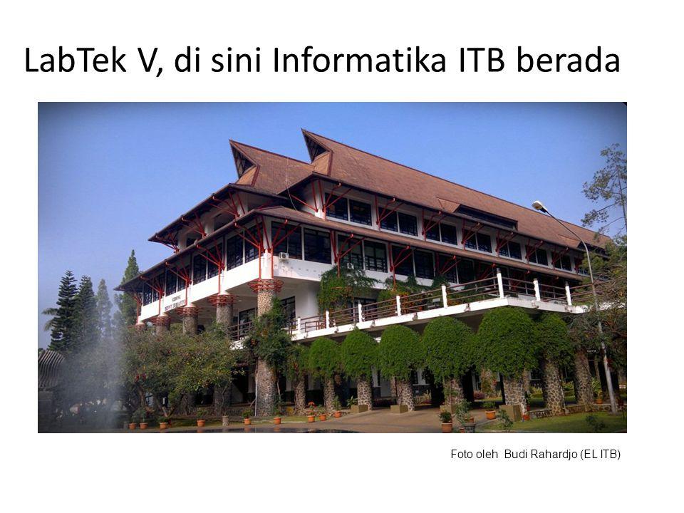 LabTek V, di sini Informatika ITB berada Foto oleh Budi Rahardjo (EL ITB)