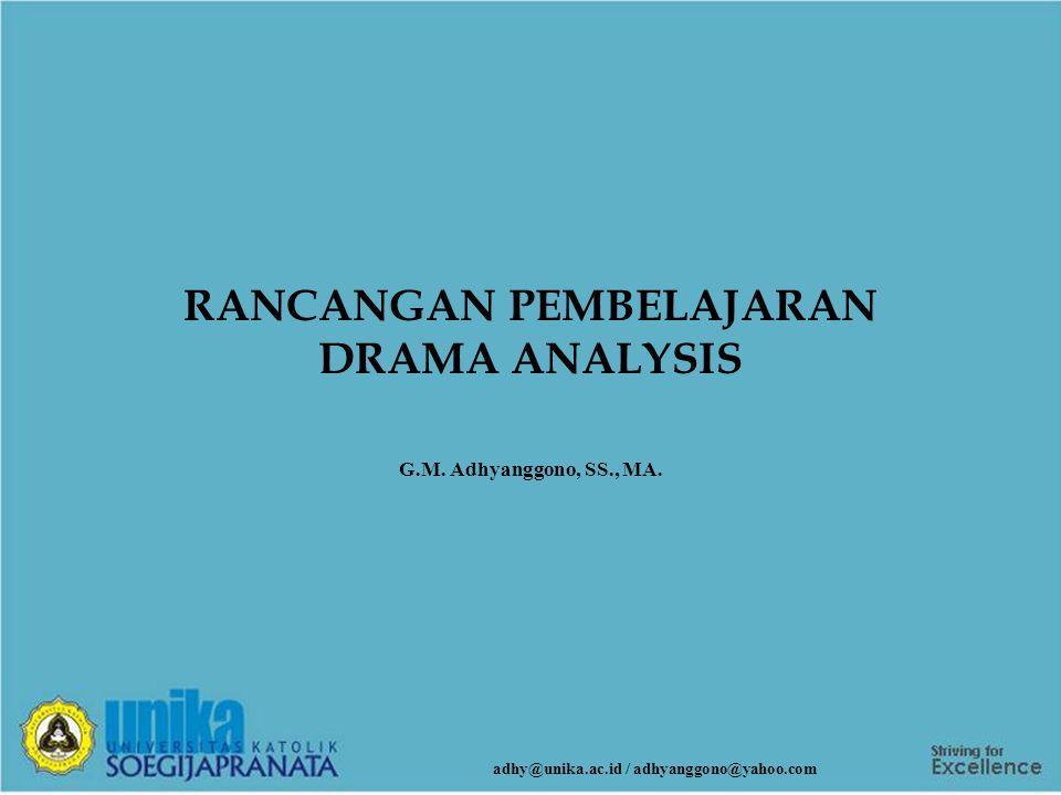 RANCANGAN PEMBELAJARAN DRAMA ANALYSIS G.M.Adhyanggono, SS., MA.