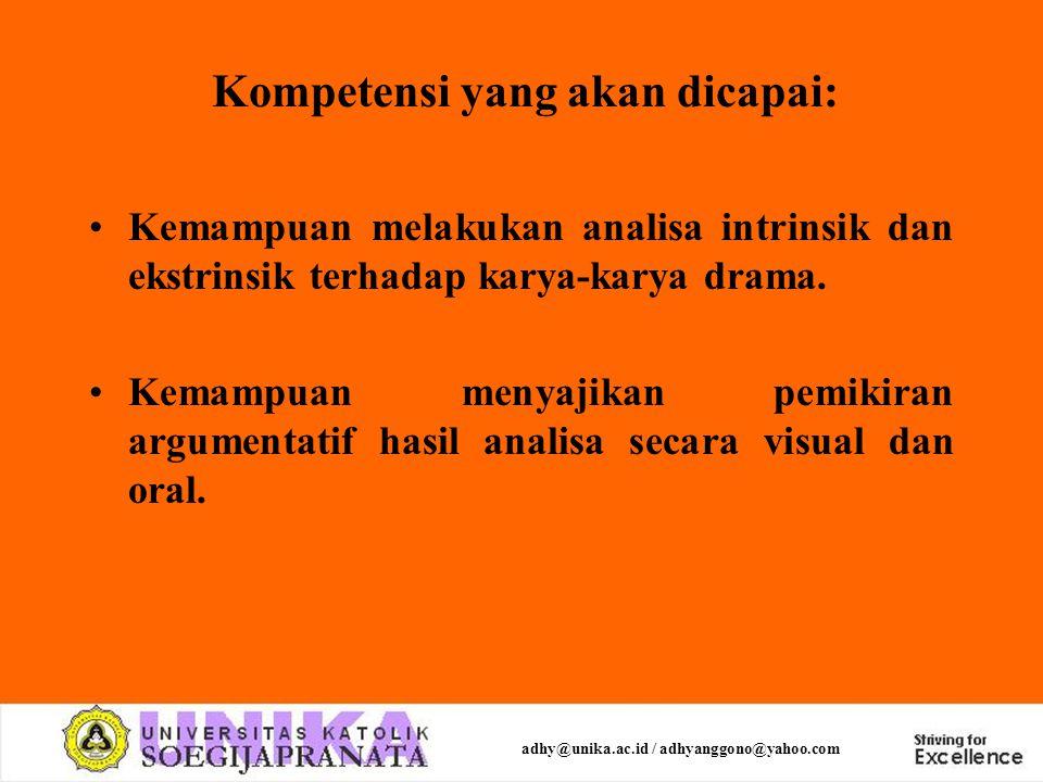 Kompetensi yang akan dicapai: Kemampuan melakukan analisa intrinsik dan ekstrinsik terhadap karya-karya drama. Kemampuan menyajikan pemikiran argument