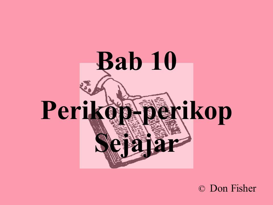 Bab 10 Perikop-perikop Sejajar © Don Fisher