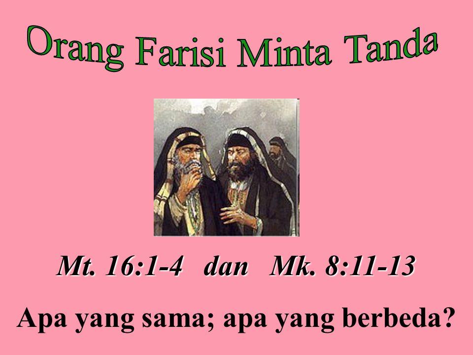 Mt. 16:1-4 dan Mk. 8:11-13 Apa yang sama; apa yang berbeda