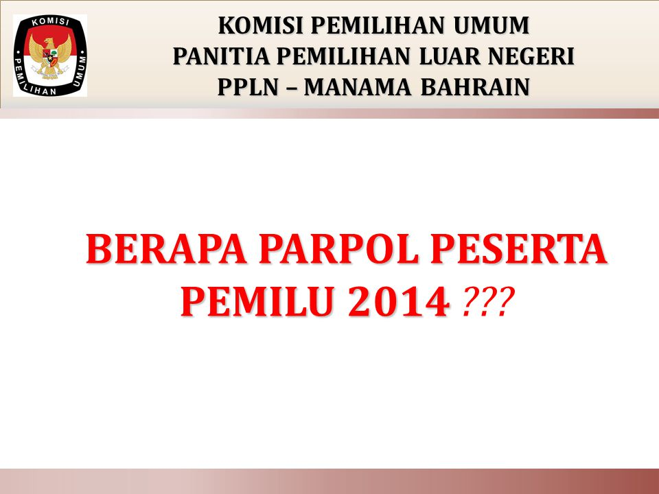 BERAPA PARPOL PESERTA PEMILU 2014 PEMILU 2014 ??.