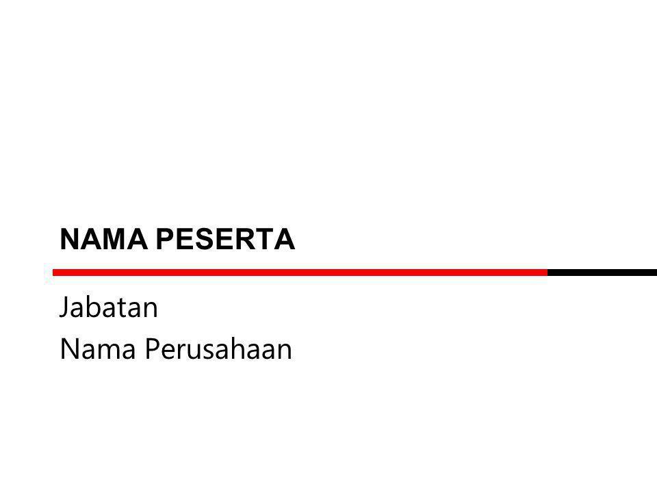 Jabatan Nama Perusahaan NAMA PESERTA