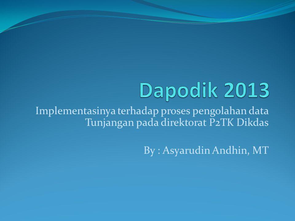 Implementasinya terhadap proses pengolahan data Tunjangan pada direktorat P2TK Dikdas By : Asyarudin Andhin, MT