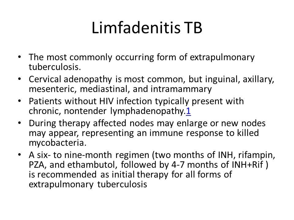 TB in Pediatrics LTBI INH-B6 9 bulan TB Active H:10 mg/kg MD300 mg/day R: 15 mg/kg MD600 mg/day Z:35 mg/kg E: 20 mg/kg Meningitis HRZE 2 bulan HR 10 bulan