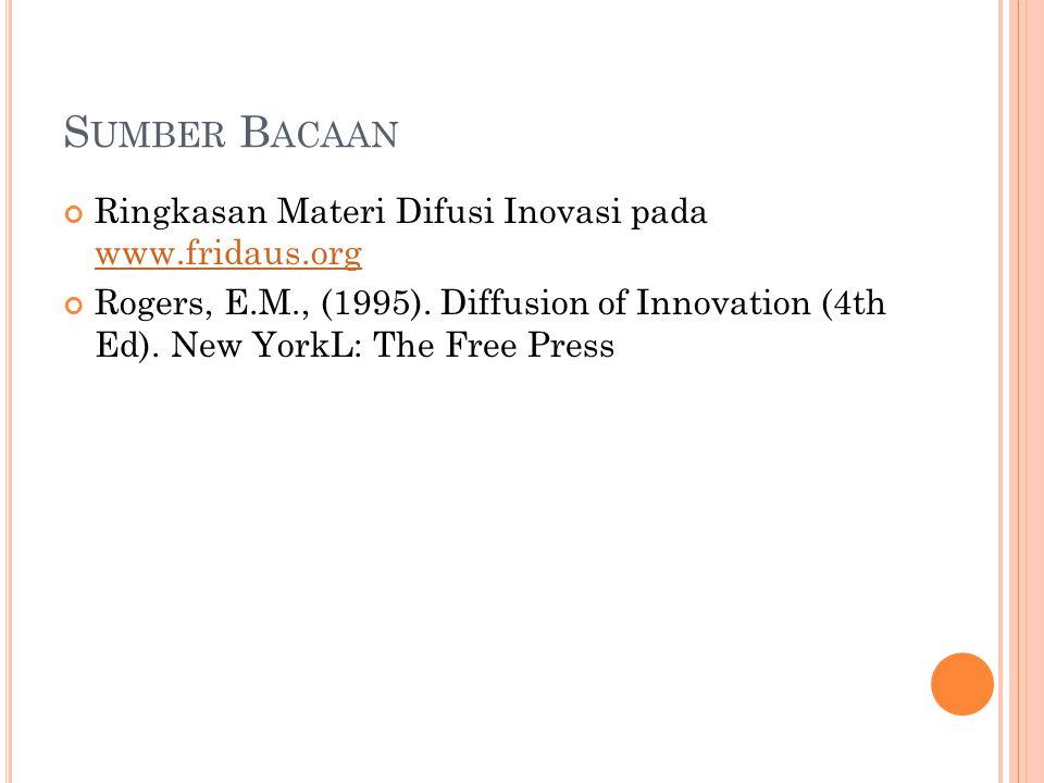 S UMBER B ACAAN Ringkasan Materi Difusi Inovasi pada www.fridaus.org www.fridaus.org Rogers, E.M., (1995).