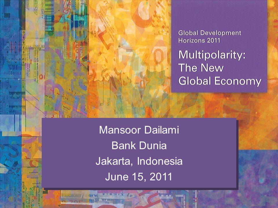 Mansoor Dailami Bank Dunia Jakarta, Indonesia June 15, 2011 Mansoor Dailami Bank Dunia Jakarta, Indonesia June 15, 2011