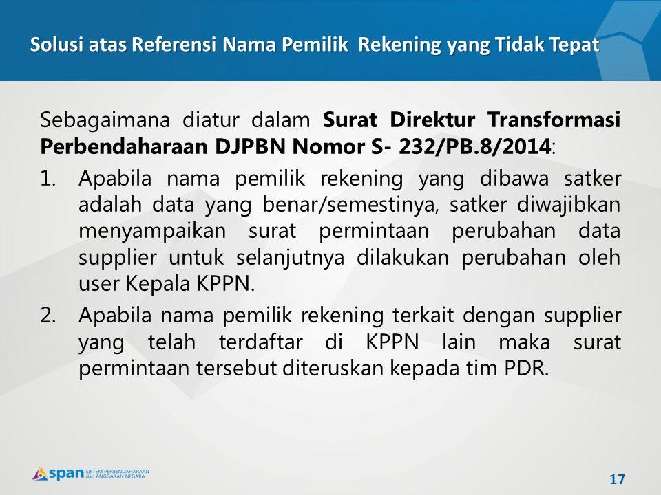 Solusi atas Referensi Nama Pemilik Rekening yang Tidak Tepat Sebagaimana diatur dalam Surat Direktur Transformasi Perbendaharaan DJPBN Nomor S- 232/PB