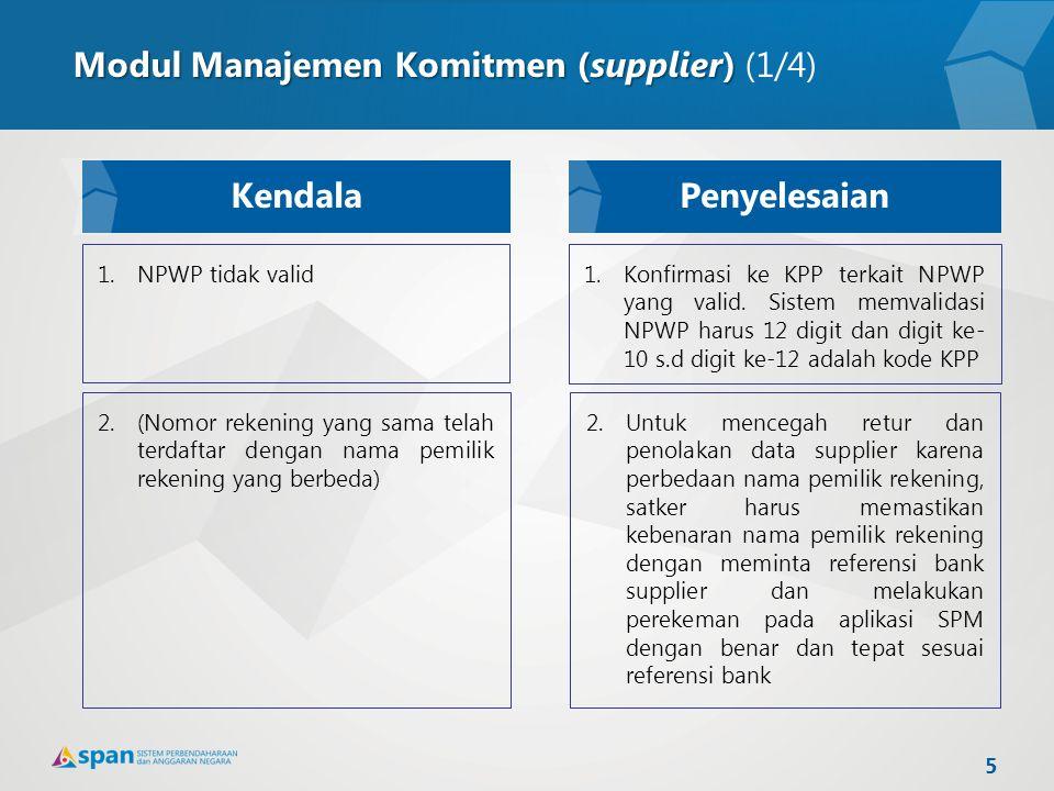 Modul Manajemen Komitmen (supplier) Modul Manajemen Komitmen (supplier) (1/4) 1.NPWP tidak valid 2.(Nomor rekening yang sama telah terdaftar dengan na