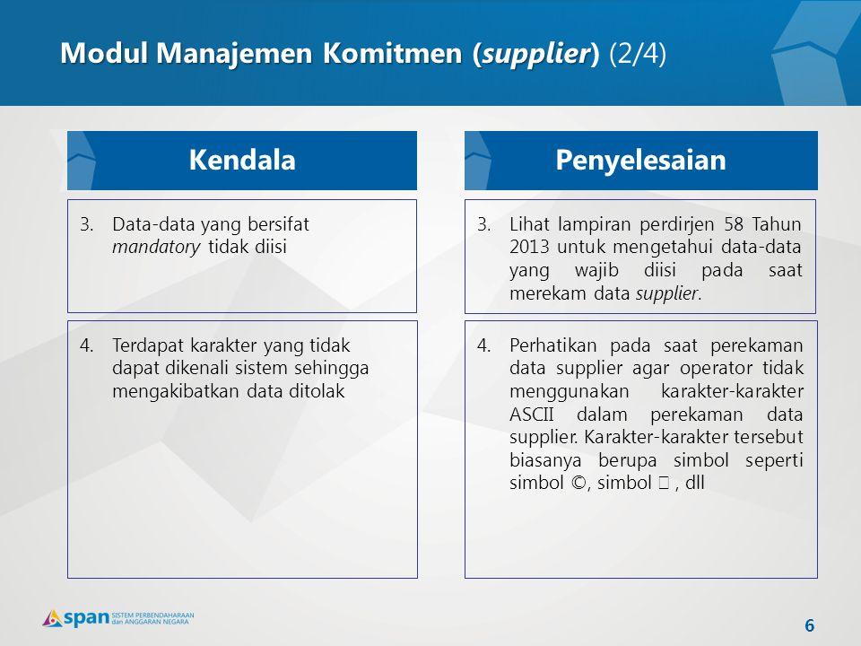 3.Data-data yang bersifat mandatory tidak diisi 4.Terdapat karakter yang tidak dapat dikenali sistem sehingga mengakibatkan data ditolak 4.Perhatikan