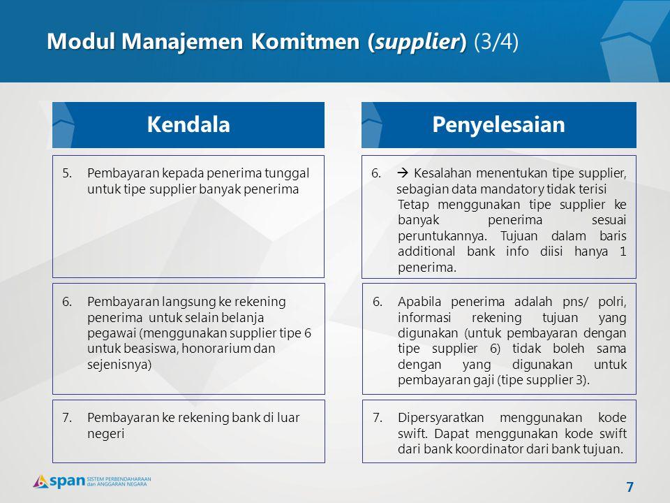 5.Pembayaran kepada penerima tunggal untuk tipe supplier banyak penerima 6.Pembayaran langsung ke rekening penerima untuk selain belanja pegawai (meng