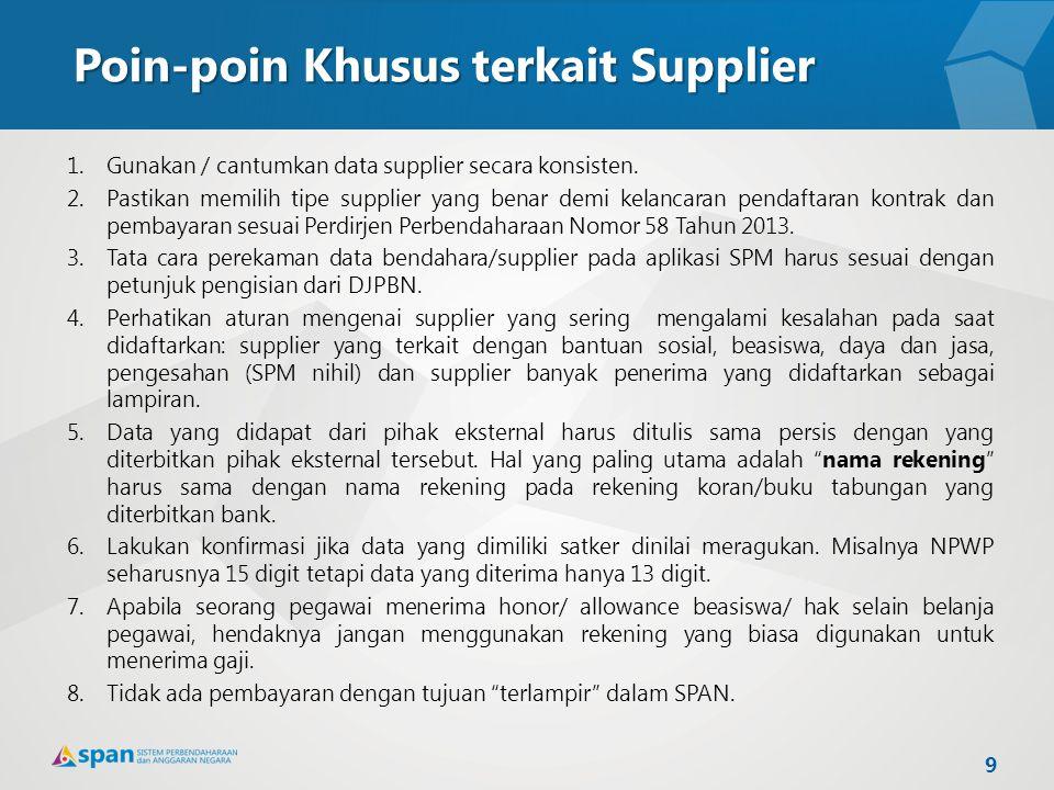 Poin-poin Khusus terkait Supplier 1.Gunakan / cantumkan data supplier secara konsisten. 2.Pastikan memilih tipe supplier yang benar demi kelancaran pe