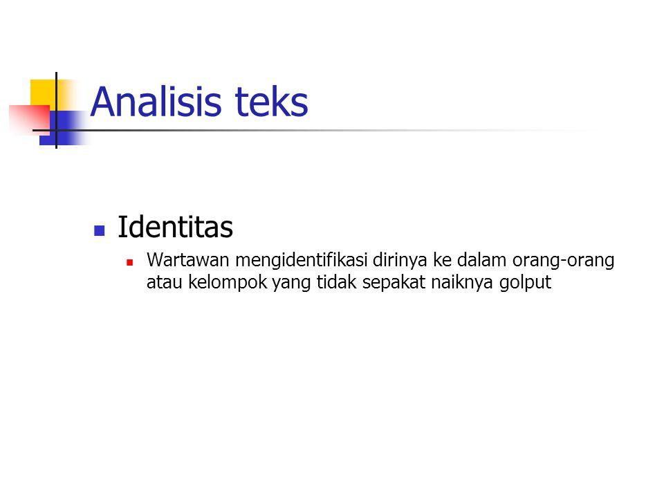 Analisis teks Identitas Wartawan mengidentifikasi dirinya ke dalam orang-orang atau kelompok yang tidak sepakat naiknya golput