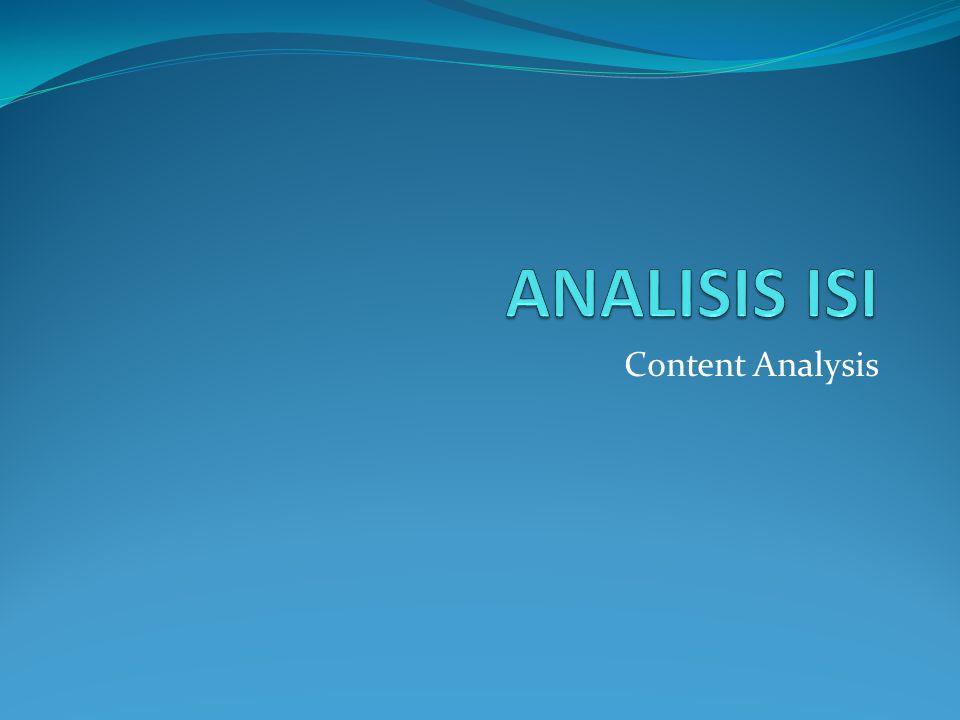 Metode Penelitian Analisis Isi Menurut Bailey (1987) : 1.