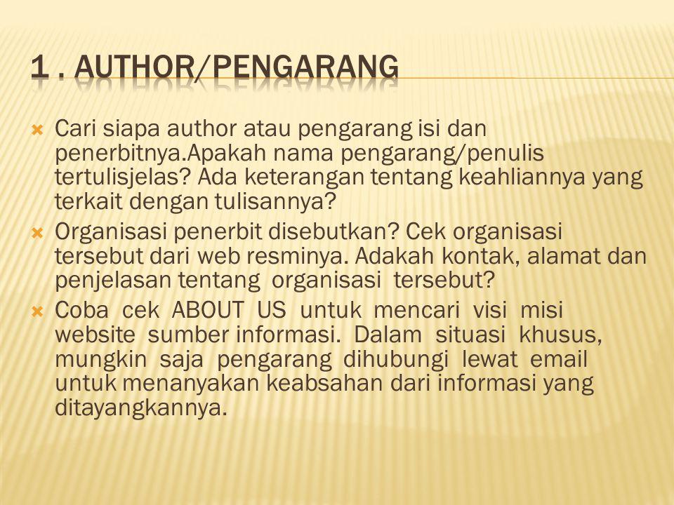 Cari siapa author atau pengarang isi dan penerbitnya.Apakah nama pengarang/penulis tertulisjelas? Ada keterangan tentang keahliannya yang terkait de