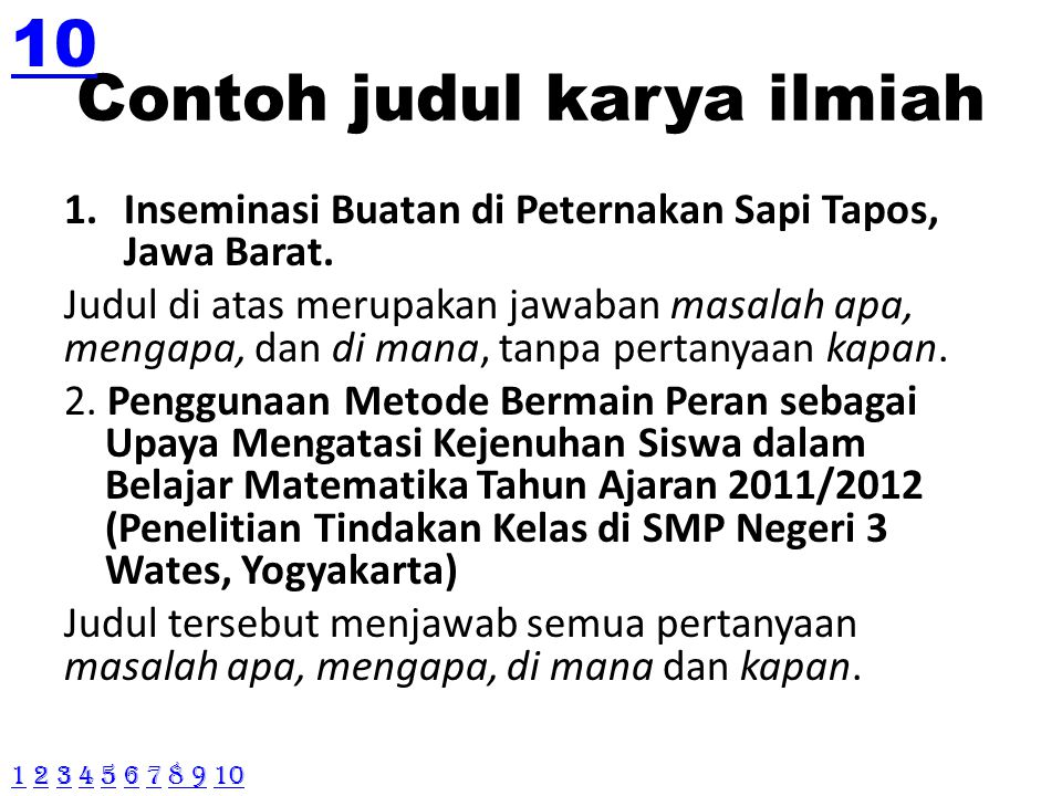 Contoh judul karya ilmiah 1.Inseminasi Buatan di Peternakan Sapi Tapos, Jawa Barat. Judul di atas merupakan jawaban masalah apa, mengapa, dan di mana,