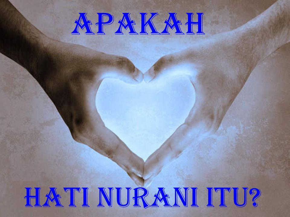 apakah Hati Nurani itu?