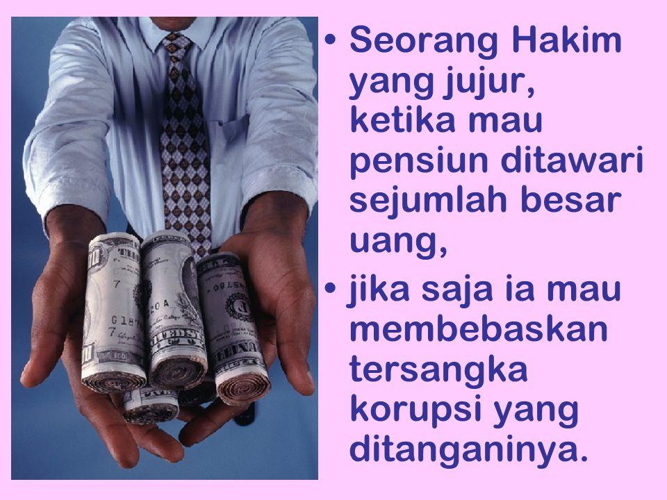 Seorang Hakim yang jujur, ketika mau pensiun ditawari sejumlah besar uang, jika saja ia mau membebaskan tersangka korupsi yang ditanganinya.