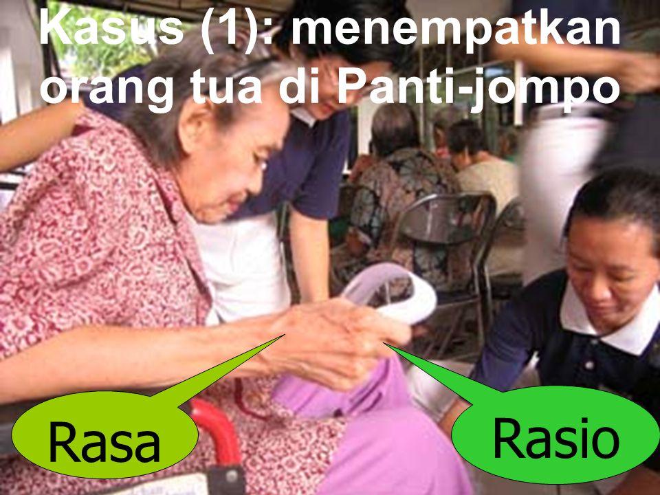 Kasus (1): menempatkan orang tua di Panti-jompo Rasa Rasio
