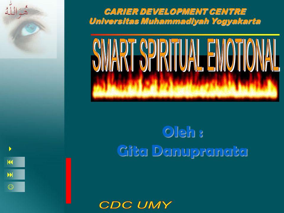 Smart Spiritual Emotion 12 Sikap, perilaku seseorang dalam memahami diri sendiri dan orang lain intelektualitas