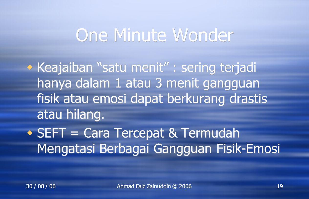 """30 / 08 / 06Ahmad Faiz Zainuddin © 200619 One Minute Wonder  Keajaiban """"satu menit"""" : sering terjadi hanya dalam 1 atau 3 menit gangguan fisik atau e"""