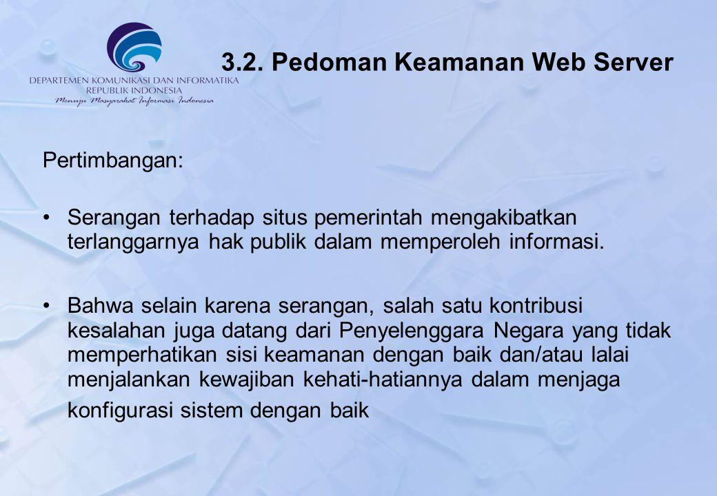 Pertimbangan: Serangan terhadap situs pemerintah mengakibatkan terlanggarnya hak publik dalam memperoleh informasi.