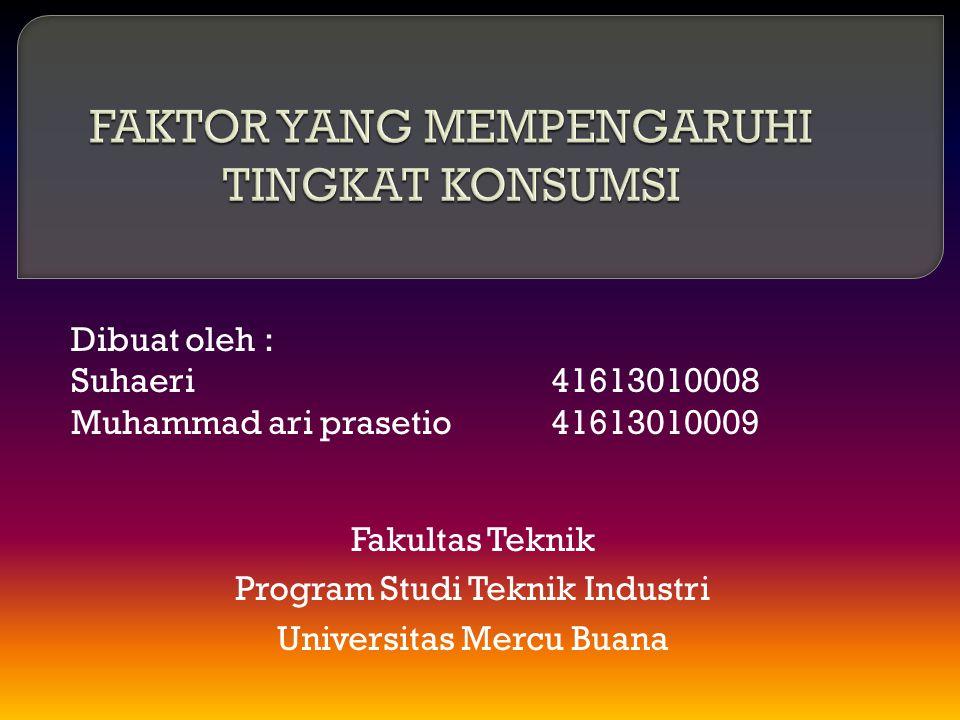 Dibuat oleh : Suhaeri 41613010008 Muhammad ari prasetio41613010009 Fakultas Teknik Program Studi Teknik Industri Universitas Mercu Buana