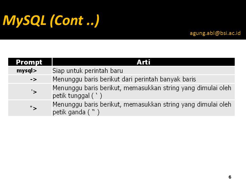 6 MySQL (Cont..) agung.abl@bsi.ac.id