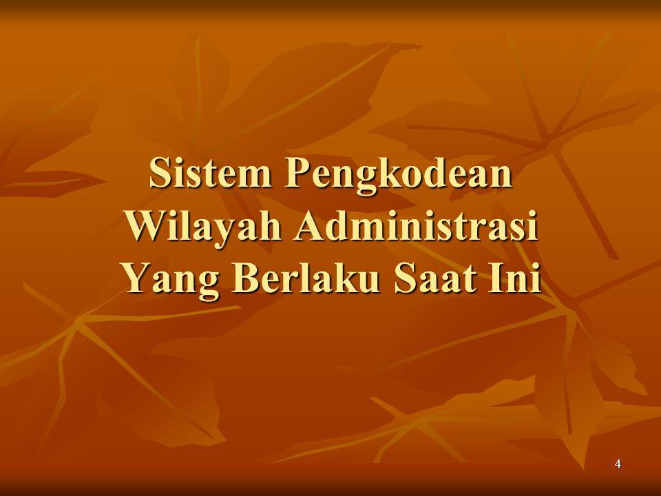 4 Sistem Pengkodean Wilayah Administrasi Yang Berlaku Saat Ini