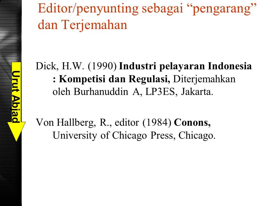 """Editor/penyunting sebagai """"pengarang"""" dan Terjemahan Dick, H.W. (1990) Industri pelayaran Indonesia : Kompetisi dan Regulasi, Diterjemahkan oleh Burha"""