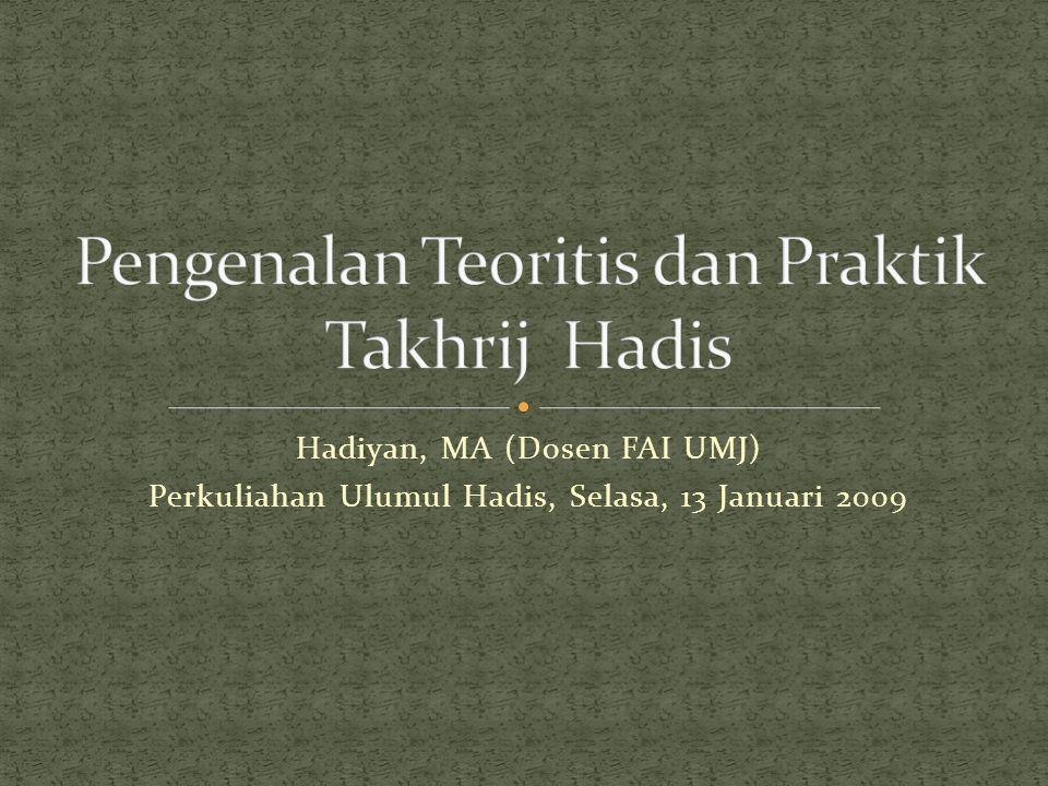 Hadiyan, MA (Dosen FAI UMJ) Perkuliahan Ulumul Hadis, Selasa, 13 Januari 2009