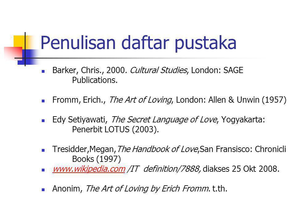 Penulisan daftar pustaka Barker, Chris., 2000.Cultural Studies, London: SAGE Publications.