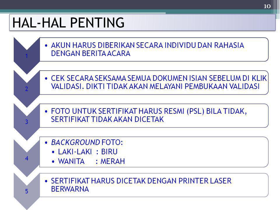 10 HAL-HAL PENTING 1 AKUN HARUS DIBERIKAN SECARA INDIVIDU DAN RAHASIA DENGAN BERITA ACARA 2 CEK SECARA SEKSAMA SEMUA DOKUMEN ISIAN SEBELUM DI KLIK VAL