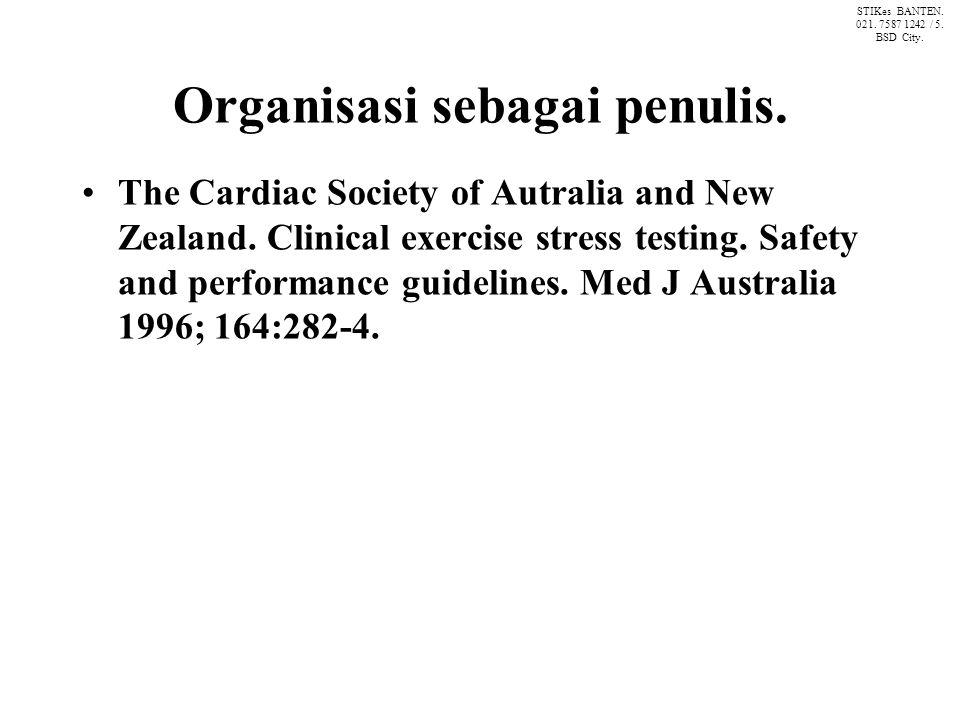 Organisasi sebagai penulis. The Cardiac Society of Autralia and New Zealand.