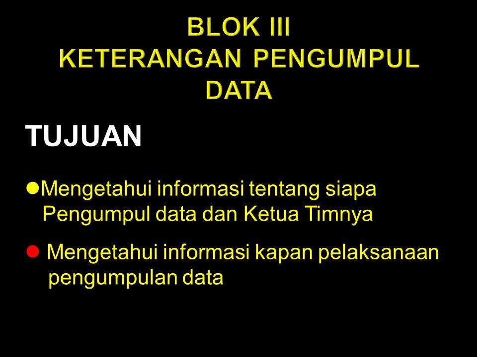 TUJUAN Mengetahui informasi tentang siapa Mengetahui informasi tentang siapa Pengumpul data dan Ketua Timnya Pengumpul data dan Ketua Timnya Mengetahu